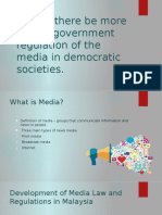 Should there be more or less government regulation of the media in democratic societies?