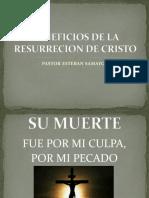 Beneficios de La Resurrecion de Cristo Mia