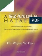 Dr-Wayne-W-Dyer-A-Szandek-Hatalma.pdf