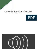 CD-rom Activity (Closure)