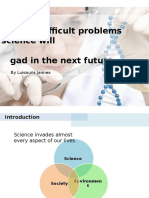 Three difficult problems science will         gad in the next future