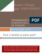 Organização de Dados Estatísticos e Medidas de Posição Aula 4