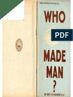 Who Made Man