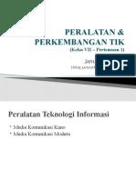 Peralatan dan Perkembangan TIK (Kelas VII Pertemuan 1)