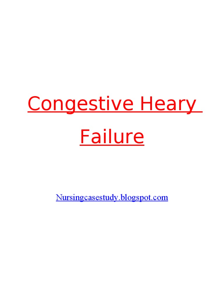 congestive heart failure case study scribd A case presentation of congestive heart failure secondary to coronary artery disease objectives at the end of this case study, the learner should.