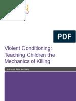 Violent Conditioning