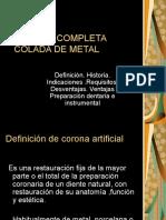 Corona Completa Colada de Metal