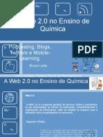 1- Web 2.0 no Ensino de Química - #Web2Eneq - Bruno Leite