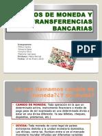 Cambios de Moneda y Transferencias Bancarias
