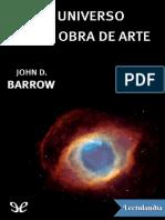 El Universo Como Obra de Arte - John D Barrow