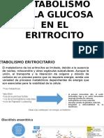 Metabolismo de La Glucosa en El Eritrocito