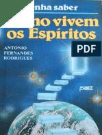 Como Vivem Os Espíritos-Antonio f Rodrigues
