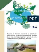 Grupo III- La Ética Ambiental y Los Tipos de Ética