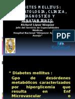 Medicina III - Diabetes Mellitus Fisiopatolofía, Clínica, Diagnóstico y Tratamiento