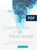 [Ebook] Empreenda a Sua Felicidade - Um guia prático para você produzir mudanças positivas