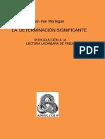 Van Morlegan Jan - La Determinacion Significante - Introduccion a La Lectura Lacaniana de Freud