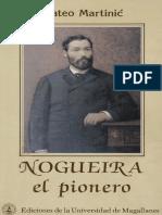 """Chile, """"Nogueira El Pionero"""" (biografía del colono José Nogueria)"""