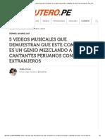 -5 Videos Musicales Que Demuestran Que Este Compositor Es Un Genio Mezclando a Cantantes Peruanos Con Extranjeros _ Útero