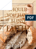 Should You Have Blind Faith?