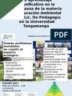 Propuesta de una metodología activa para un  aprendizaje significativo  en la enseñanza de la materia de   Educación Ambiental   en la Universidad Tangamanga  Lic. Pedagogía