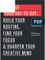 Manage Your Day to Day Build Your Routine Find Your Focus and Sharpen Your Creative Mind