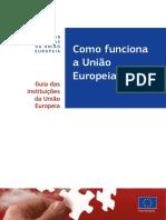 Como funciona a União Europeia Guia das instituições da União Europeia.pdf