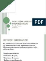 Defeitos Interfaciais e Voluméticos