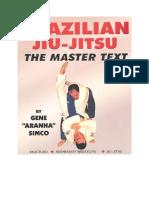Brazilian Jiu-Jitsu the Master Text - Gene _Aranha_ Simco