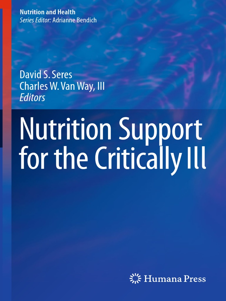 Nutrition and health david s seres charles w van way iii eds nutrition support for the critically ill humana press 2016pdf intensive care medicine sepsis fandeluxe Image collections