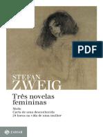 ZWEIG, Stefan. Tres Novelas Femininas
