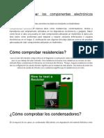 Cómo Comprobar Los Componentes Electrónicos Básicos