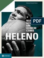 Nunca Houve Um Homem Como Heleno - Marcos Eduardo Neves