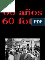 60 Años en 60 Fotos
