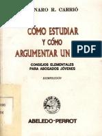CarrioGenaro-ComoEstudiarYComoArgumentarUnCaso.pdf