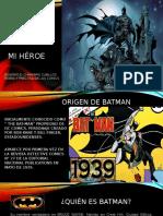 Batman Mi Héroe
