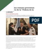 La Próxima Semana Presentan El Proyecto de La Policía de La Ciudad