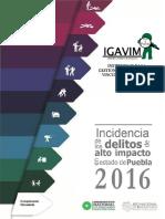 Incidencia de los delitos de alto impacto en el estado de Puebla 2016