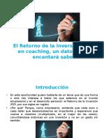 El Retorno de la Inversión  en coaching, un dato que te encantará saber..pptx