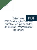 Criar Nova ECF(Escrituração Contabil Fiscal) e Recuperar Dados Da ECD No PVA(Validador Do SPED)