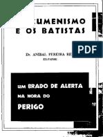 Anibal Pereira dos Reis - O Ecumenismo e os Batistas.pdf