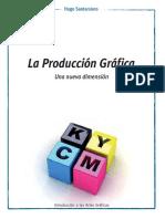 Santarsiero Hugo La Produccion Grafica 1-4