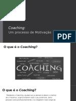 Coaching - Um Processo de Motivação