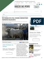 Correio Do Povo _ Notícias _ Em Tempos de Crise, Remates Atestam Bom Momento Da Pecuária