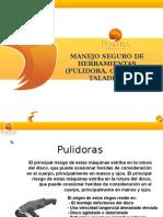 Manejo Seguro de Herramientas (Pulidora, Oxicorte, Taladros,)