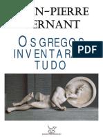 284357712-Jean-Pierre-Vernant-Os-gregos-inventaram-tudo.pdf