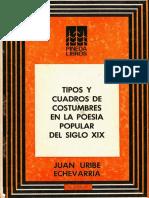 Uribe Echeverria, Juan - Tipos y cuadros de costumbres en el siglo XIX.pdf