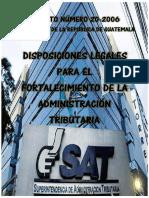 Decreto Número 20-2006 Dispociciones Legales Para El Fortalecimiento de La Administracion Tributaria