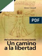 Creixell Victor - Un Camino a La Libertad - Del Sufrimiento a La Consciencia