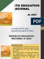 proyecto educativo nacional al 2021.pptx