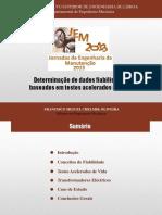 Determinação de Dados Fiabilisticos Baseados em Testes Acelerados de Vida - Jornadas de Engenharia de Manutenção (ISEL), Francisco Oliveira